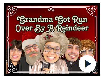 Grandma got ran over by a reindeer